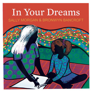 In Your Dreams - Sally Morgan and Bronwyn Bancroft