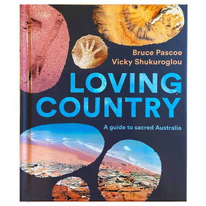Loving Country - Bruce Pascoe