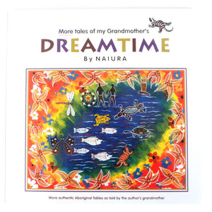 More tales of my Grandmother's Dreamtime - Naiura
