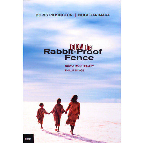 Follow the rabbit proof fence - Doris Pilkington/Nugi Garimara