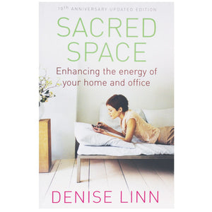 Sacred Space - Enhancing the energy of your home and office by Denise Linn