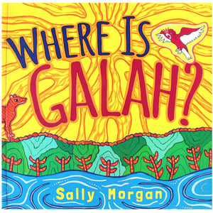 Where is Galah? - Sally Morgan