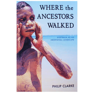 Where the Ancestors Walked - Philip Clarke