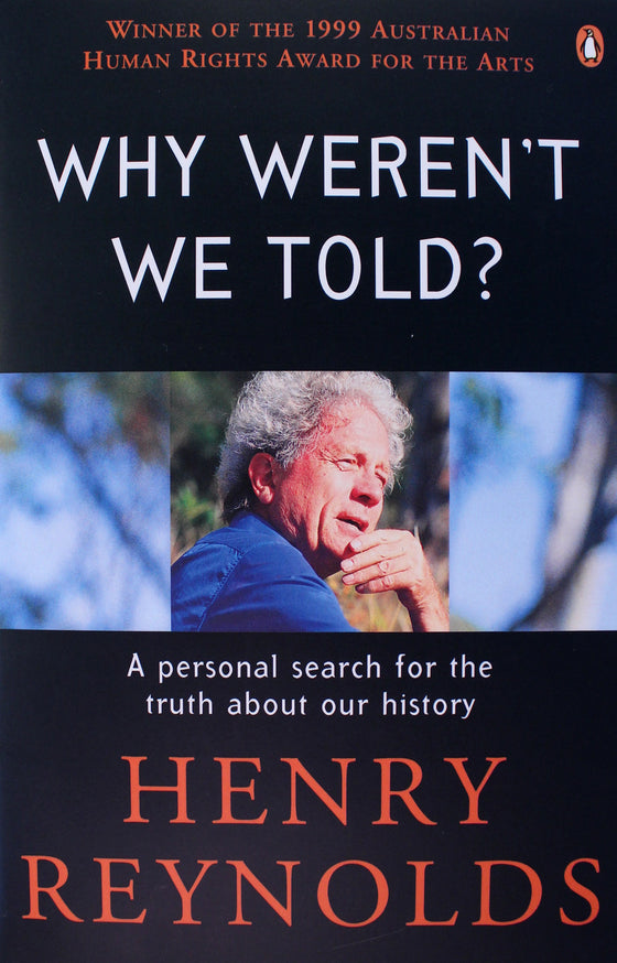 Why weren't we told - Henry Reynolds