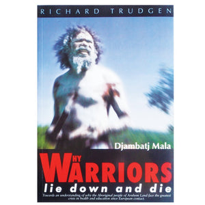 Why Warriors lie down and die - Richard Trudgen