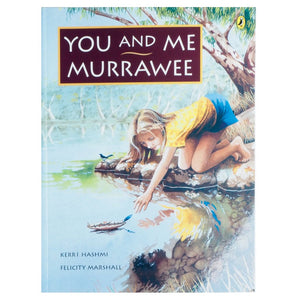 You and Me, Murrawee - Kerri Hashmi
