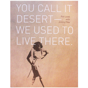 You call it Desert - We used to live there. Pat Lowe with Jimmy Pike