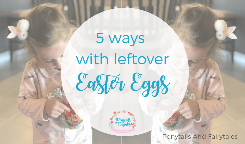 5 Ways To Use Up Leftover Easter Egg Chocolate