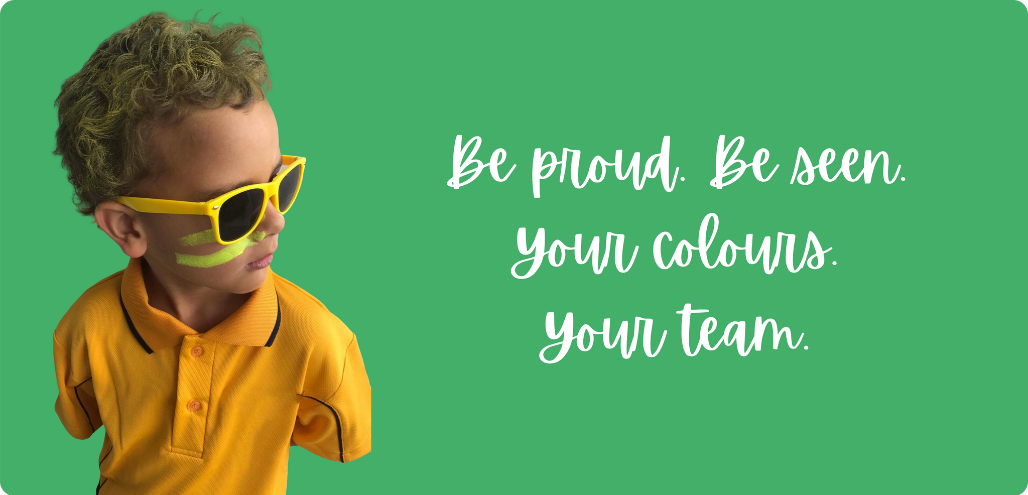 Be proud. Be seen. Your colours. Your team. Boy team mate wearing yellow team colours, zinc, sunglasses, hair spray