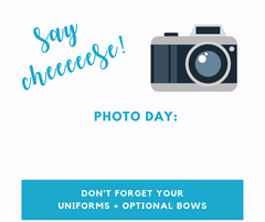 School Photo Day - Camera - Don't forget your uniforms and bows notice