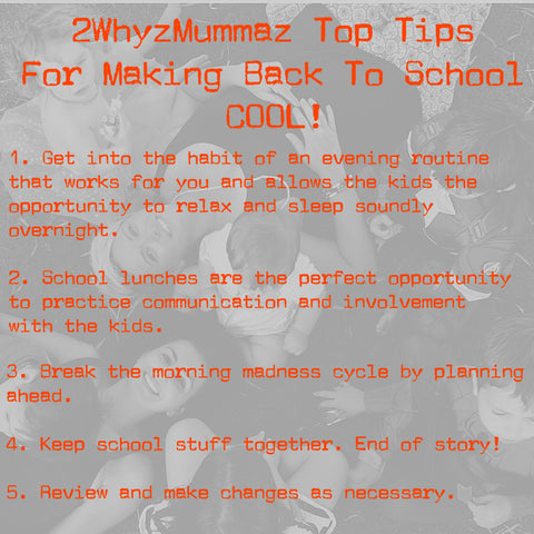 2WhyzMummaz Top Tips For Making Back To School COOL! By @2WhyzMummaz based in Perth, Australia