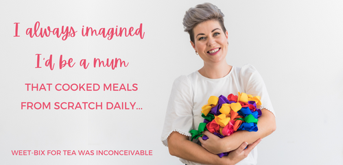 I always imagines I'd be a mum that cooked meals from scratch daily... weet-bix for tea was inconceivable - Nicola Hudson, Ponytails and Fairytales