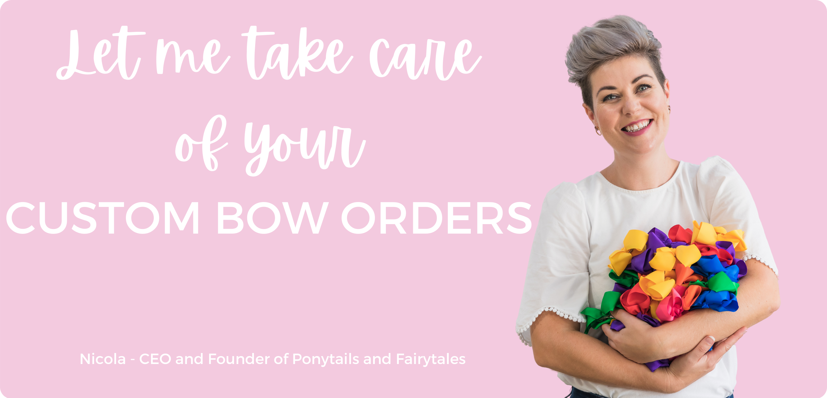 Let me take care of your custom bow orders - Nicola from Ponytails and Fairytales with an armful of rainbow bows