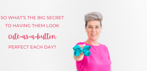 Ponytails and Fairytales - Nicola Hudson - So what's the big secret to making them look cute-as-a-button perfect each day