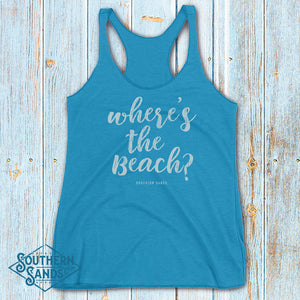 Wheres The Beach Racerback Tank - Southern-Sands-T-Shirts