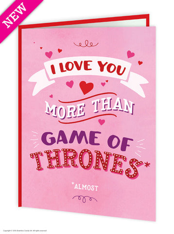 I Love You More Than Game of Thrones (Valentines Card)