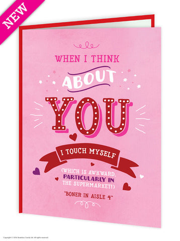 When I Think About You, I Touch Myself (Valentines Card)