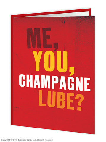 Me, You, Champagne, Lube? (Valentines Card)