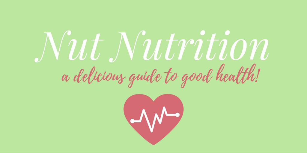Nut Nutrition: a delicious guide to good health!