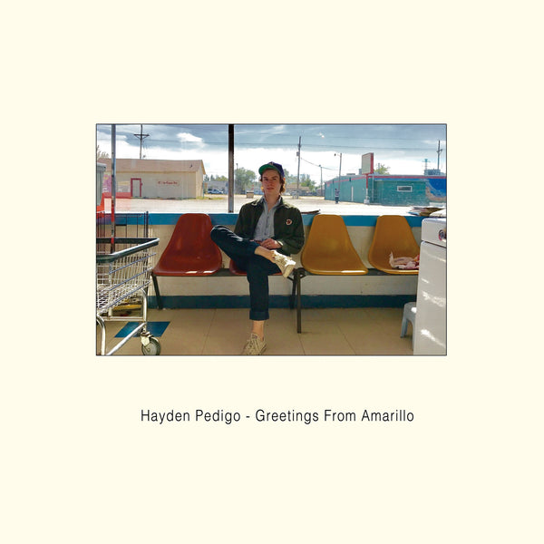 Hayden Pedigo - Greetings From Amarillo