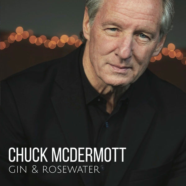 [PREORDER] Chuck McDermott - Gin and Rosewater (CD)