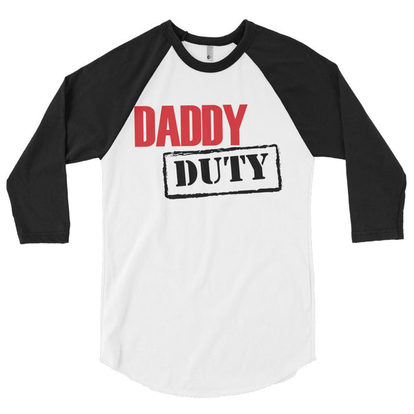 Daddy Duty 3/4 sleeve raglan shirt