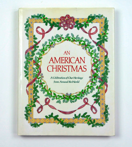 An American Christmas: A Celebration of Our Heritage from Around World, International Christmas Book / Holiday Entertaining