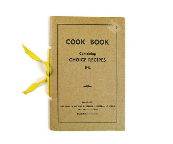 Vintage Cookbook 1948 Cook Book Containing Choice Recipes 1948 Submitted by The Women of the Redeemer Lutheran Church and Their Friends - PlumsandHoneyVintage
