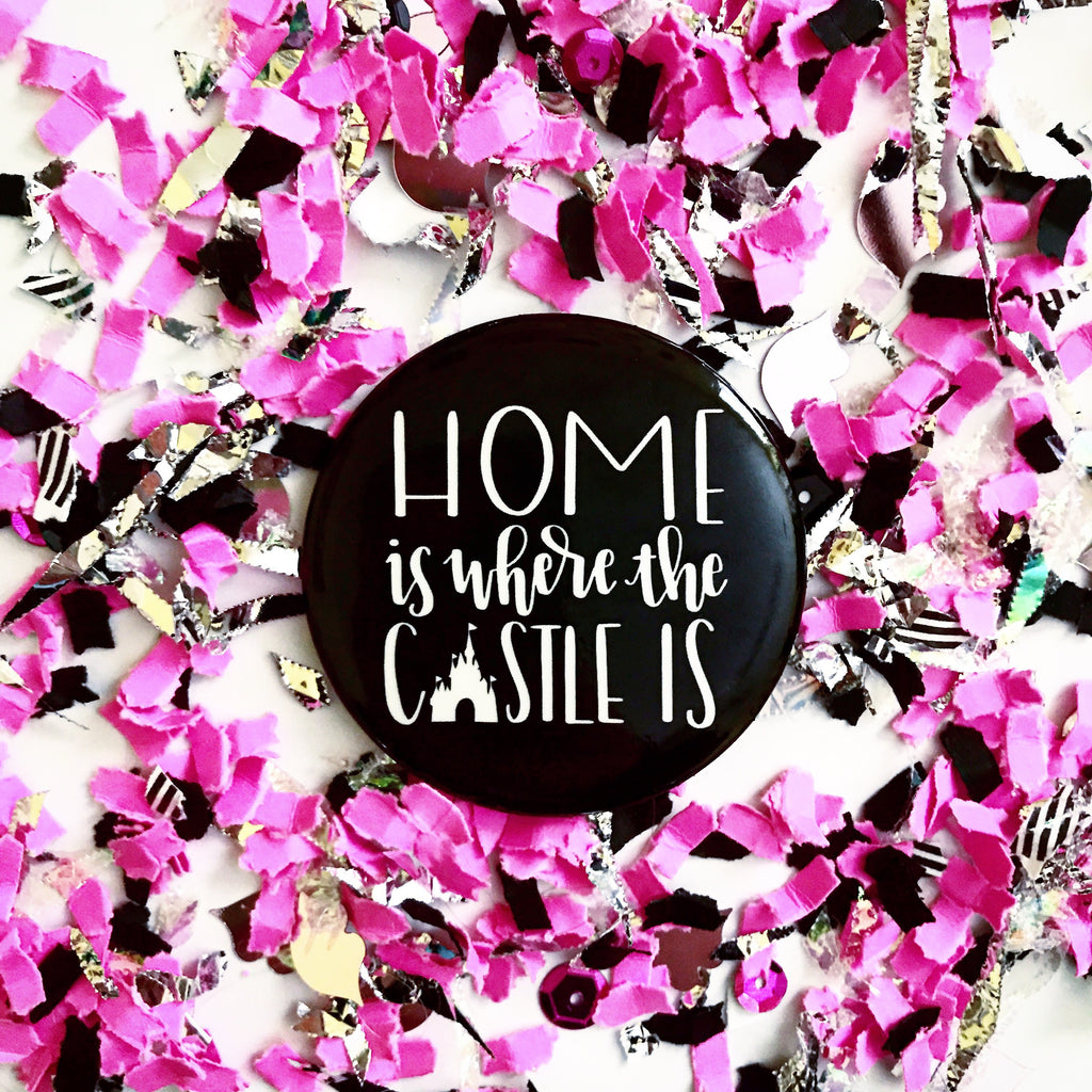 Home Is Where The Castle Is Button