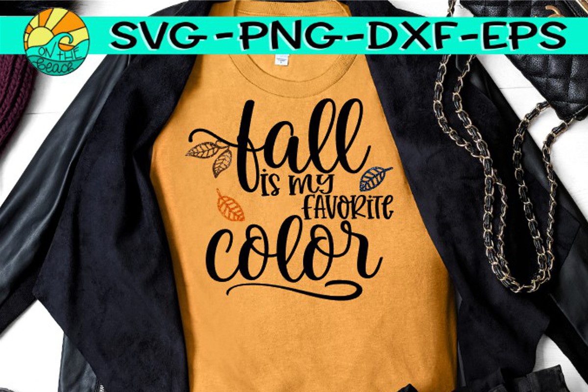 Fall Is My Favorite Color -  SVG DXF EPS PNG
