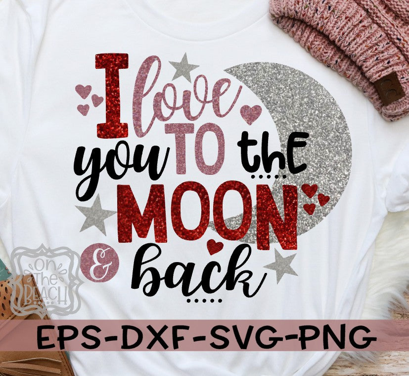 Love You To The Moon And Back Svg On The Beach Boutique