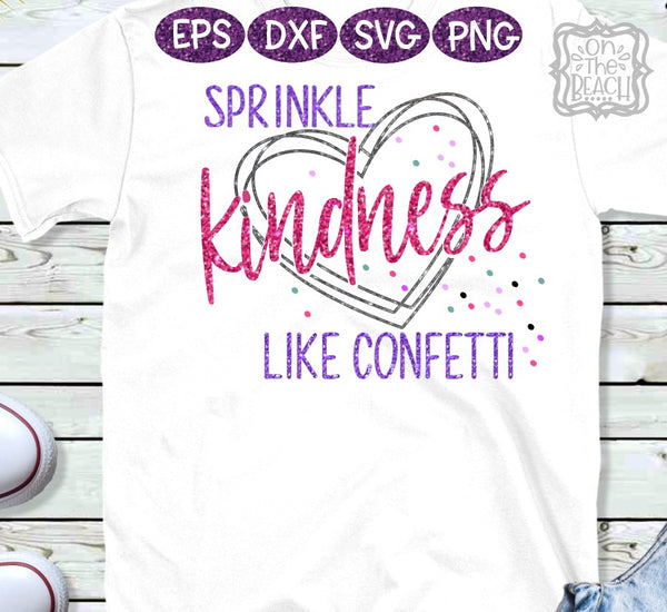 Sprinkle Kindness like Confetti SVG