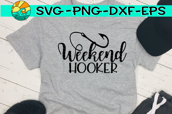 Used Embroidery Machines For Sale >> Weekend Hooker - SVG PNG EPS DXF – On The Beach Boutique