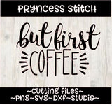 But first coffee cut file, coffee svg quote, coffee quote cut file, coffee lover svg, coffee first, silhouette, cricut, commercial use