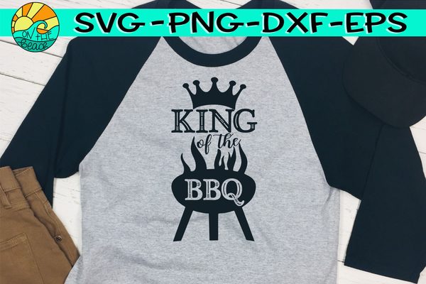 King Of The BBQ - SVG PNG DXF EPS