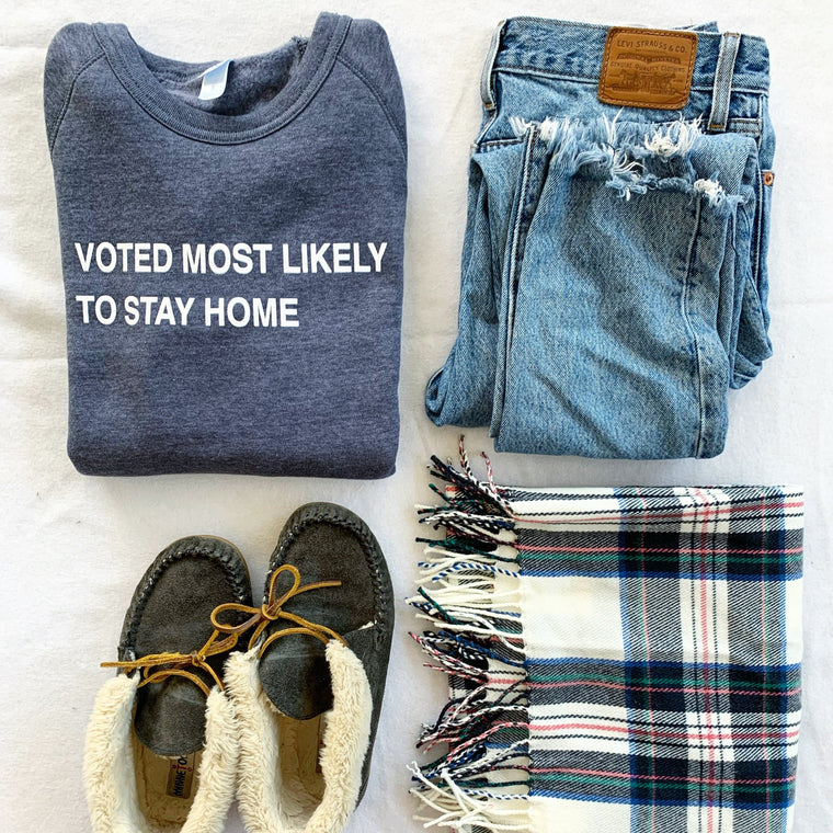 Voted Most Likely To Stay Home Sweatshirt