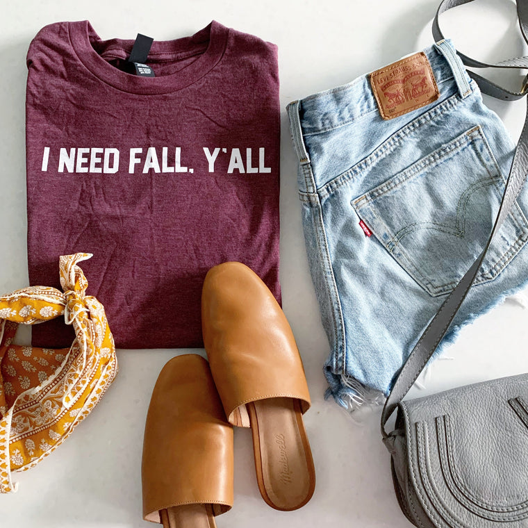 I Need Fall Y'All  t-shirt