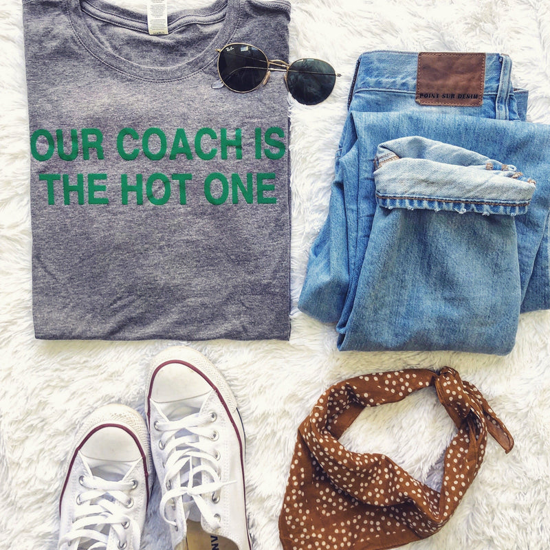 Our Coach Is The Hot One - Green/Grey