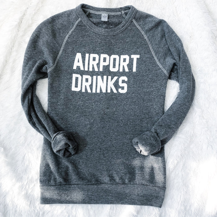 Airport Drinks sweatshirt