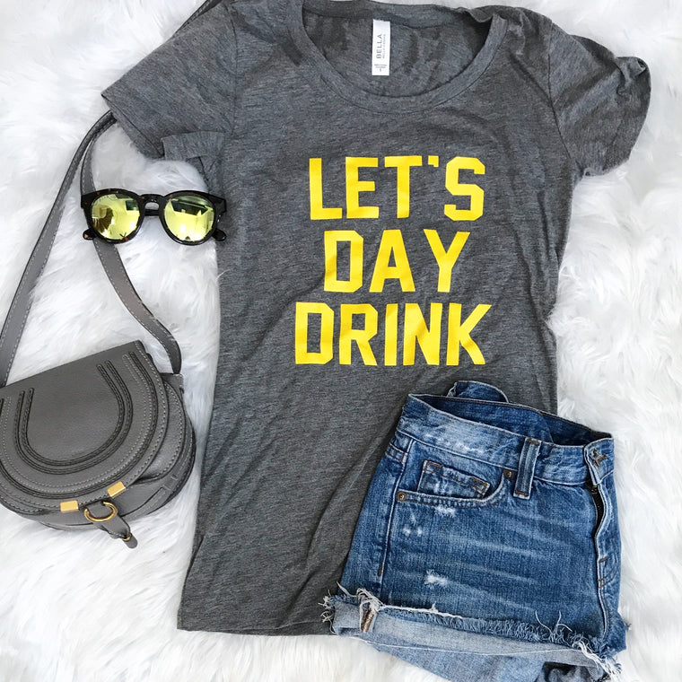 Let's Day Drink- yellow and grey