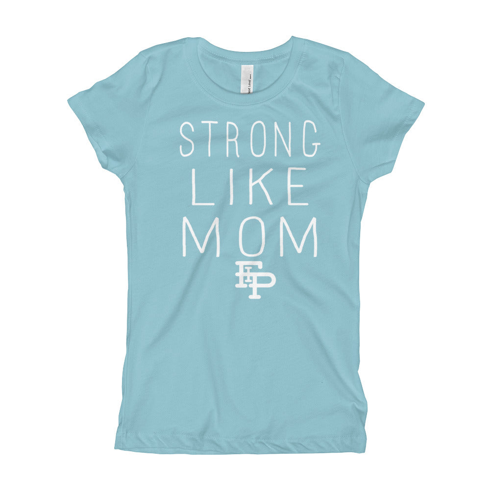 Strong Like Mom Youth Girl's T-Shirt