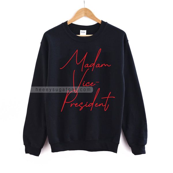 MADAM Kamala VP Sweatshirt