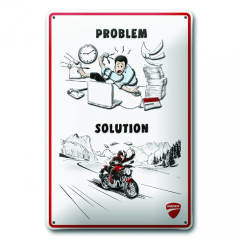 DUCATI TIN SIGN - PROBLEM/ SOLUTION