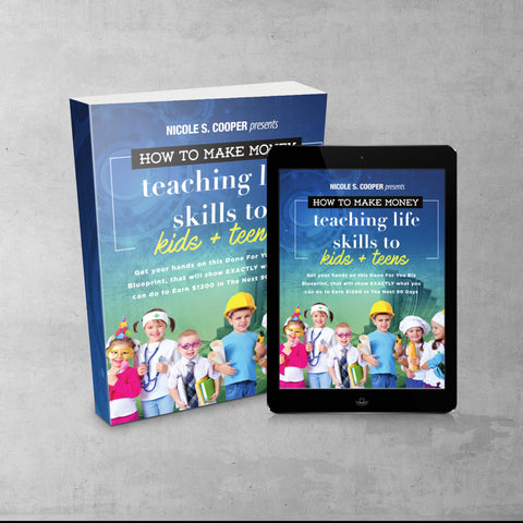 EBOOK: HOW TO MAKE MONEY TEACHING LIFE SKILLS TO KIDS + TEENS