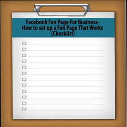 Facebook Fan Page For Business- How to set up a Fan Page That Works (Checklist)