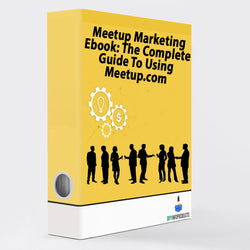 Meetup Marketing Ebook: The Complete Guide To Using Meetup.com