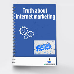 Truth about internet marketing (Free)