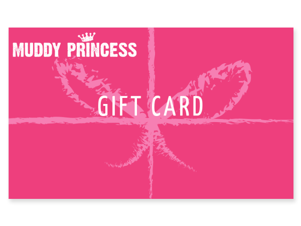 Muddy Princess Gift Card