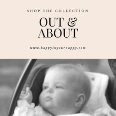 Out and About baby | Happy in your nappy | Online Baby Gifts & Nursery Products