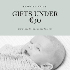 Baby Gifts under €30 | Happy in your Nappy | Baby Gifts Online | Free Delivery on all orders